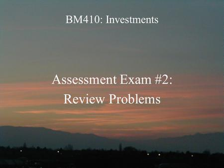 Assessment Exam #2: Review Problems