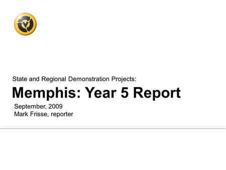 Memphis: Year 5 Report State and Regional Demonstration Projects: 5/31/2014Vanderbilt Center for Better Health :: Accelerating Change in Healthcare 1 September,