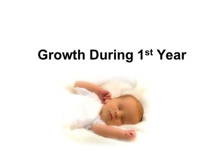 Growth During 1st Year.