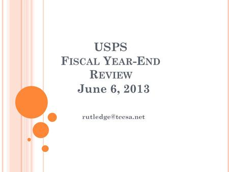USPS F ISCAL Y EAR -E ND R EVIEW June 6, 2013