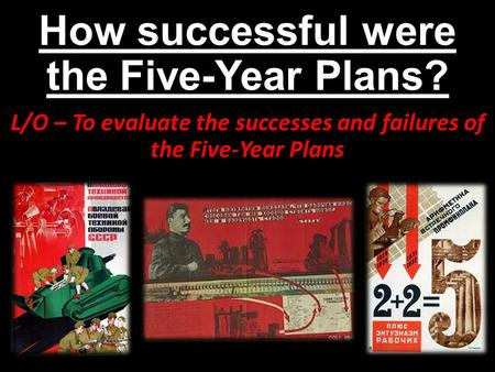 How successful were the Five-Year Plans?