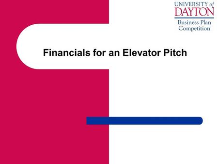 Financials for an Elevator Pitch. A key point to remember You are writing fictionwe know that! Your job is to convince investors that this fiction deserves.