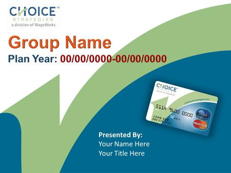 Group Name Plan Year: 00/00/ /00/0000 Presented By: