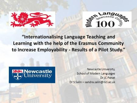 Internationalising Language Teaching and Learning with the help of the Erasmus Community to Increase Employability - Results of a Pilot Study. Newcastle.