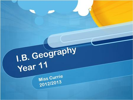 I.B. Geography Year 11 Miss Currie 2012/2013. What do we study in Semester 1? Population changes, migration and gender Inequalities in wealth and development.