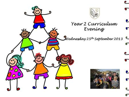 Year 2 Curriculum Evening Wednesday 25 th September 2013.