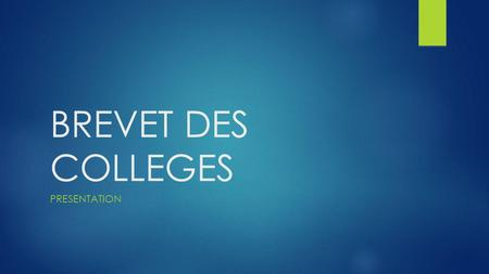 BREVET DES COLLEGES PRESENTATION.