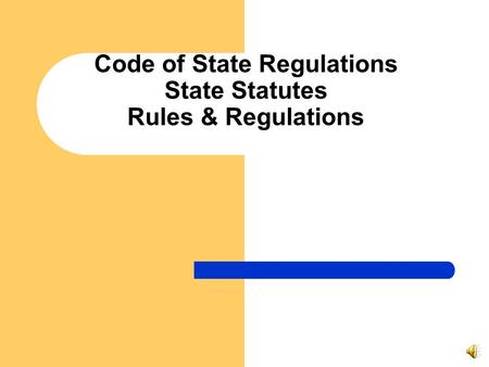 Code of State Regulations State Statutes Rules & Regulations