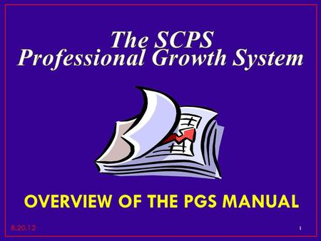 1 OVERVIEW OF THE PGS MANUAL 8.20.12. Professional Knowledge Instructional Planning Instructional Delivery Professionalism Learning Environment Assessment.