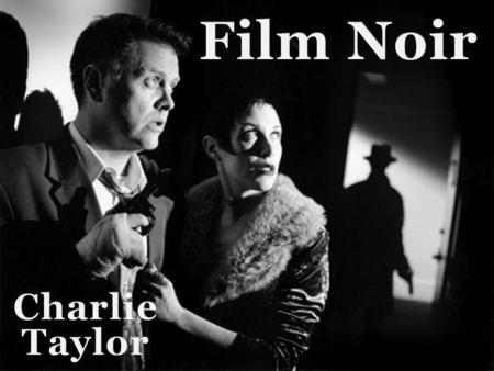 What is Film Noir   Film noir began in the 1930's and remained.