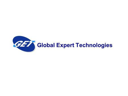 Global Expert Technologies. Contents Company Overview Commitments to Quality Manufacturing Facility Technical Capabilities.