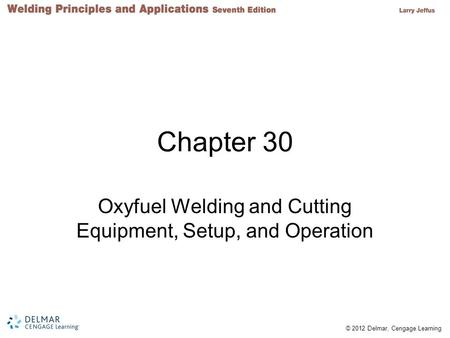 Oxyfuel Welding and Cutting Equipment, Setup, and Operation