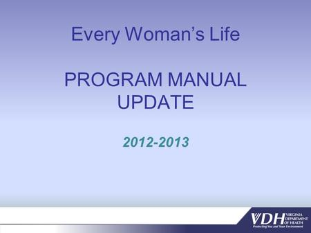Every Womans Life PROGRAM MANUAL UPDATE 2012-2013.