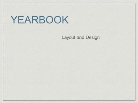 YEARBOOK Layout and Design.