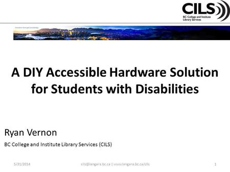 A DIY Accessible Hardware Solution for Students with Disabilities |  Ryan Vernon BC College and Institute.
