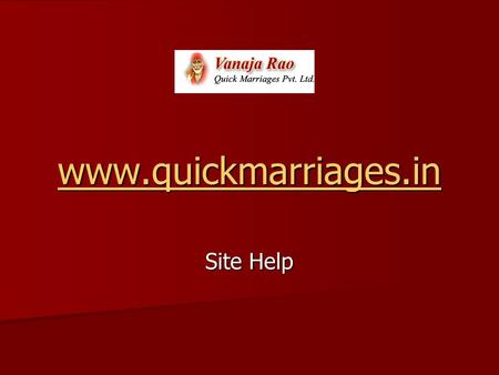Www.quickmarriages.in Site Help.