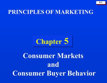 PRINCIPLES OF MARKETING Consumer Buyer Behavior