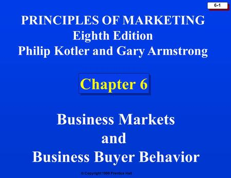 Chapter 6 Business Markets and Business Buyer Behavior