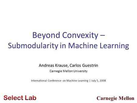 Beyond Convexity – Submodularity in Machine Learning