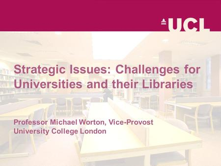 What does it mean to be an international institution? A view from the UK Professor Michael Worton Vice-Provost (Academic & International) UCL Strategic.