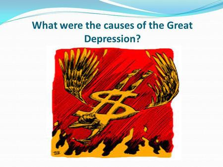 What were the causes of the Great Depression?. Learning objective – to prioritise the main causes of the Great Depression. I can describe the main causes.