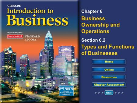 Read to Learn Differentiate the six types of businesses. Describe the five functions of business. Discuss how the five functions of business relate to.