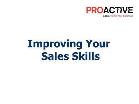 Improving Your Sales Skills. Youll discover: Techniques to Use Prior to the Sales Techniques to Use During the Sale Post Purchase Selling Techniques.