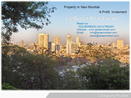 Property in Navi Mumbai A Profit Invesment Reach us : 022-66096029 | 022-27662451 Website :