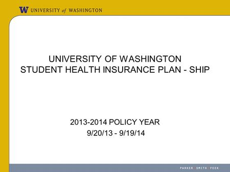 UNIVERSITY OF WASHINGTON STUDENT HEALTH INSURANCE PLAN - SHIP