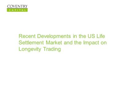 Recent Developments in the US Life Settlement Market and the Impact on Longevity Trading.