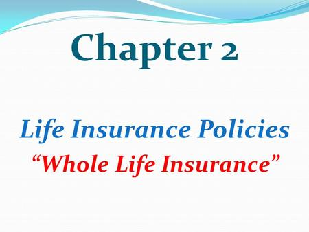 "Life Insurance Policies ""Whole Life Insurance"""