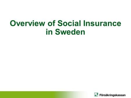 Overview of Social Insurance in Sweden