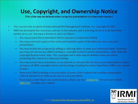 Use, Copyright, and Ownership Notice (This slide may be deleted when using this presentation in a classroom course.) This course is the property of International.