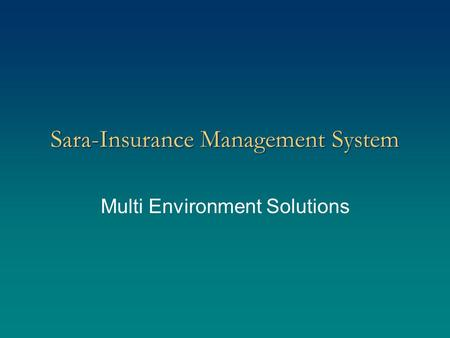 Sara-Insurance Management System Multi Environment Solutions.