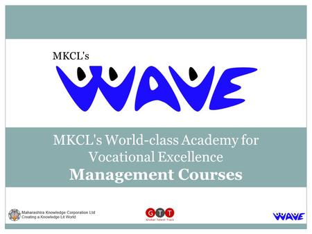 MKCL's World-class Academy for Vocational Excellence Management Courses MKCL's.