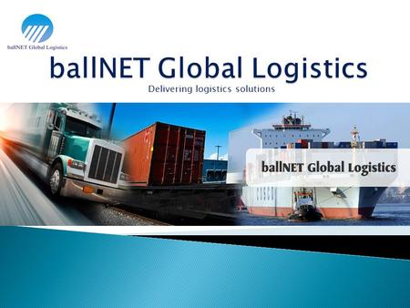 Delivering logistics solutions. Agents Network Strong presence in CHINA & Far-East Europe especially Italy/ U.K/ Germany/ France/ Spain/ Sweden &