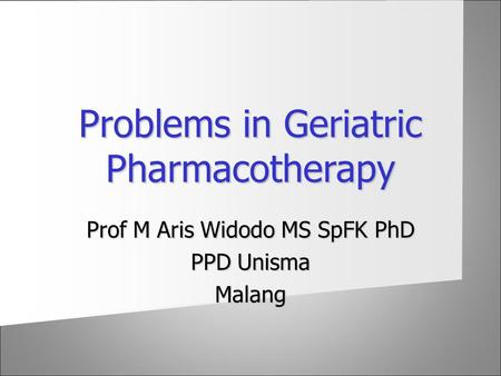 Problems in Geriatric Pharmacotherapy