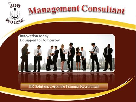 HR Solution, Corporate Training, Recruitment. The Job House Management Consultant is one of the fastest growing staffing solutions providers based out.