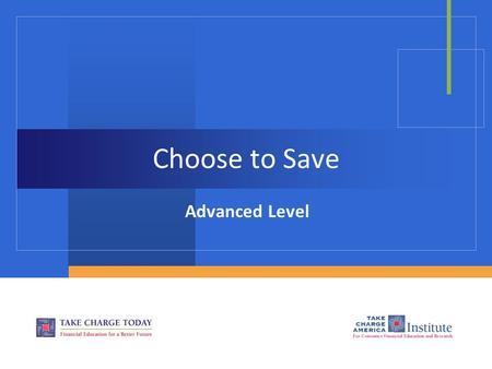 Choose to Save Advanced Level.