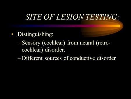 SITE OF LESION TESTING: