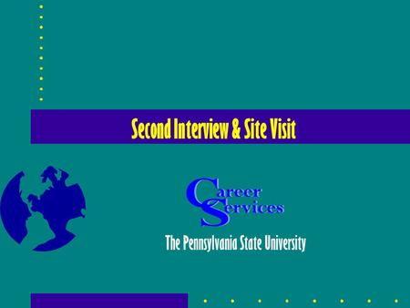 Second Interview & Site Visit The Pennsylvania State University.
