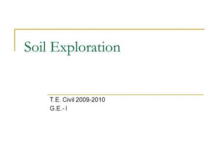 Soil Exploration T.E. Civil 2009-2010 G.E.- I.