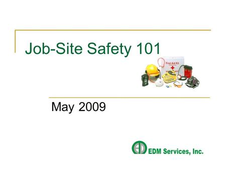 Job-Site Safety 101 May 2009. Job-Site safety is the simultaneous application of procedures, products, and employee participation.
