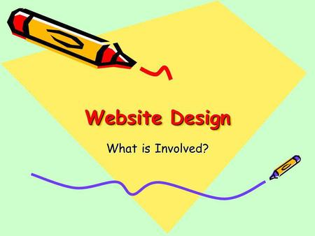 Website Design What is Involved?. Web Design ConsiderationsSlide 2Bsc Web Design Stage 1 Website Design Involves Interface Design Site Design –Organising.