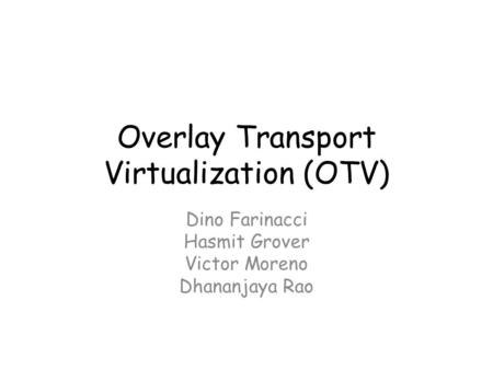 Overlay Transport Virtualization (OTV)