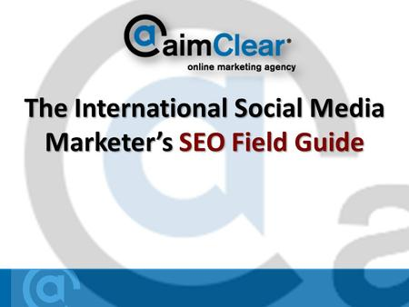 The International Social Media Marketers SEO Field Guide.