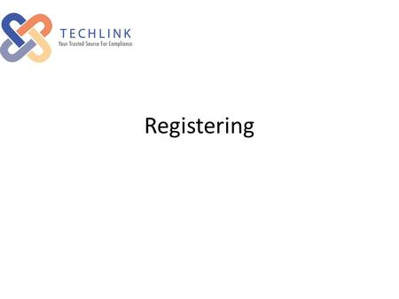 Registering. Type in TechLinks website address using your web browser: