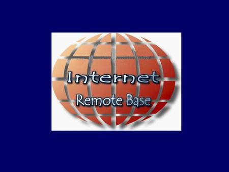 What is an Internet Remote Base? Operate From Anywhere You Have Internet Access –All you need is a computer and a microphone Fully Operational Stations.