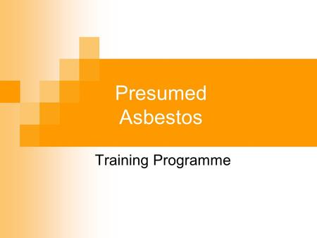 Presumed Asbestos Training Programme. Introduction Getting Started The Interface Top Tool Bar Creating a New Site Type I Survey Type II Survey Type III.