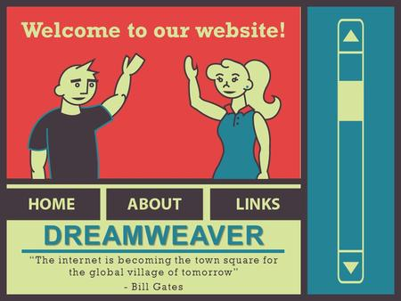 DREAMWEAVER Welcome to our website!